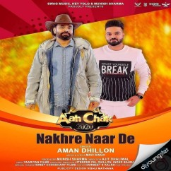 Nakhre Naar De song download by Aman Dhillon