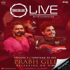Tareyaan De Des ft Gurnazar song download by Prabh Gill