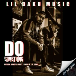 Do Something ft S Kay Galot song download by Pinder Sahota