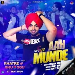Aah Munde song download by Jordan Sandhu