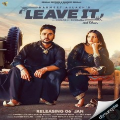 Leave It song download by Harmeet Aulakh