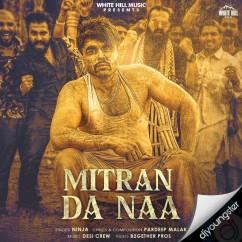 Mitran Da Naa song download by Ninja