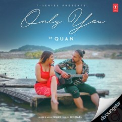 Only You song download by Quan