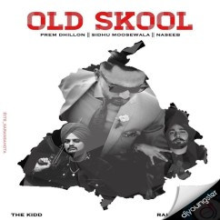 Old Skool song download by Prem Dhillon