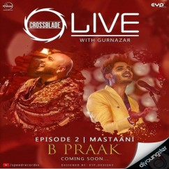 Mastaani ft Gurnazar song download by B Praak