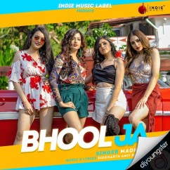 Bhool Ja song download by Madhu B
