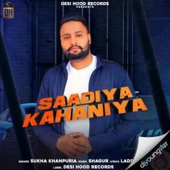 Saadiya Kahaniya song download by Sukha Khanpuria