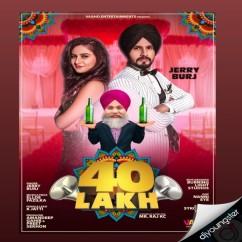 40 Lakh Ft Ellde song download by Jerry Burj
