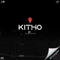 Kitho song download by The PropheC