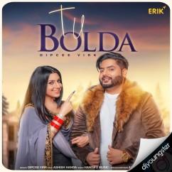 Tu Bolda song download by Dipcee Virk