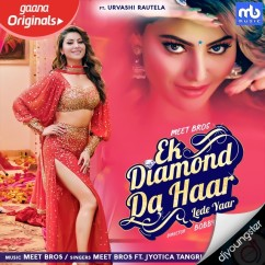 Ek Diamond Da Haar Lede Yaar song download by Meet Bros