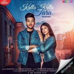 Kalla Kalla Tara song download by Raghav
