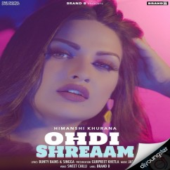 Ohdi Shreaam song download by Himanshi Khurana