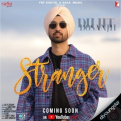Stranger song download by Diljit Dosanjh