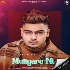 Mutiyare Ni song download by Jassa Dhillon