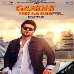 Gandhi Fer Aa Gea Title Song song download by Ninja