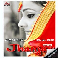 Jhanjar song download by Akm Singh