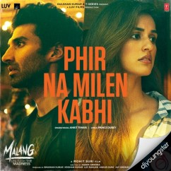 Phir Na Milen Kabhi song download by Ankit Tiwari