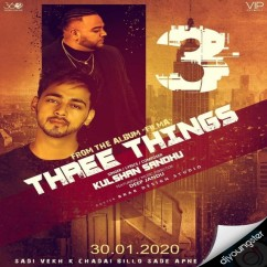 Three Things song download by Kulshan Sandhu
