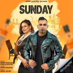 Sunday Ft Gurlej Akhter song download by Benny Dhaliwal