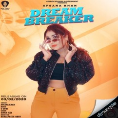 Dream Breaker song download by Afsana Khan