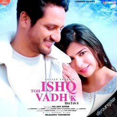 Ishq Toh Vadh K song download by Sajjan Adeeb