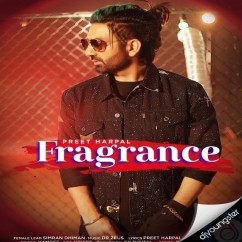 Fragrance song download by Preet Harpal