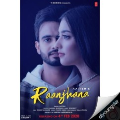 Raanjhana song download by Aatish