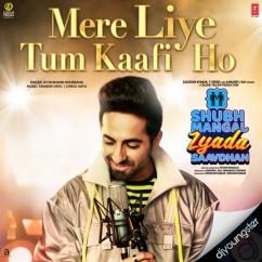 Mere Liye Tum Kaafi Ho song download by Ayushman Khurana