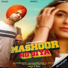 Mashoor Ho Giya song download by Jordan Sandhu