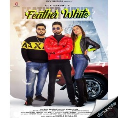 Feather White ft Afsana Khan song download by Gur Sandhu