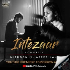 Intezaar (Acoustic) song download by Asees Kaur