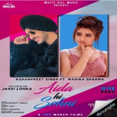 Aida Hi Sohni song download by Rohanpreet Singh