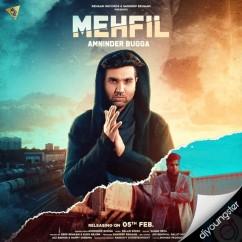 Mehfil song download by Amninder Bugga