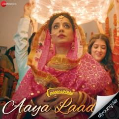 Aaya Laadiye song download by Jyotica Tangri