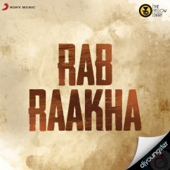 Rab Raakha song download by The Yellow Dairy