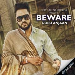 Beware song download by Goru Anjaan