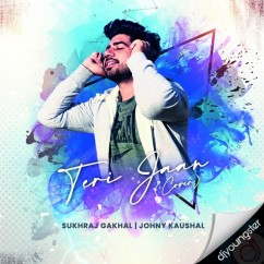 Teri Jaan (Cover) song download by Sukhraj Gakhal
