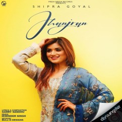 Jhanjran song download by Shipra Goyal
