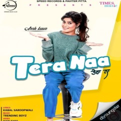 Tera Naa song download by Arsh Kaur