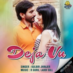 Deja Vu song download by Kulbir Jhinjer