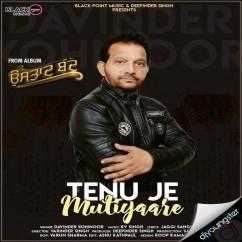 Tenu Je Mutiyaare song download by Davinder Kohinoor
