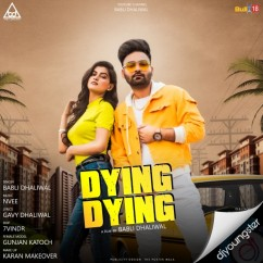 Dying Dying song download by Babli Dhaliwal