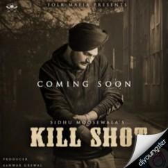 Kill Shot song download by Sidhu Moosewala