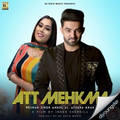 Att Mehkma song download by Resham Anmol