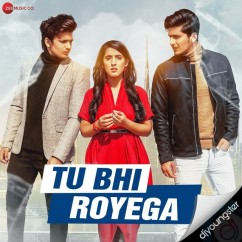 Tu Bhi Royega song download by Jyotica Tangri