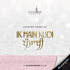Ik Main Kudi Punjabi song download by Jasmine Sandlas