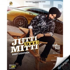 Jutti Utte Mitti song download by Deep Sidhwan