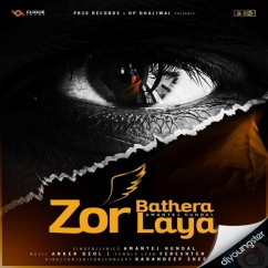Zor Bathera Laya song download by Amantej Hundal