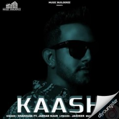 Kaash ft Jashan Kaur song download by Shahzada